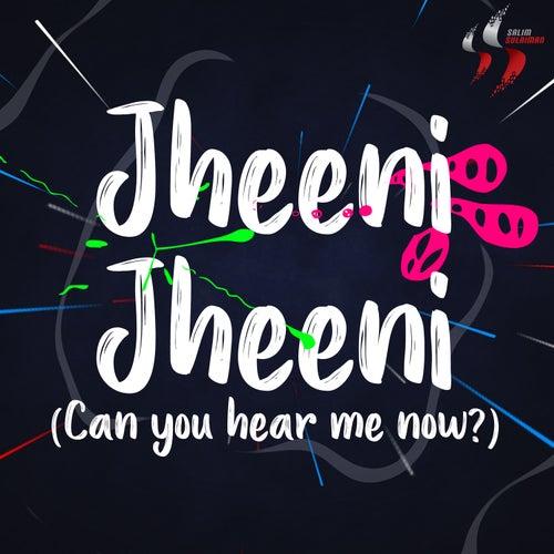 Jheeni Jheeni (Can You Hear Me Now) de Salim-Sulaiman