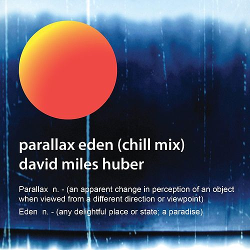 Parallax Eden (Chill Mix) by David Miles Huber