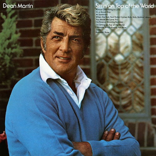 Sittin' on Top of the World by Dean Martin
