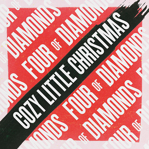 Cozy Little Christmas by Four Of Diamonds