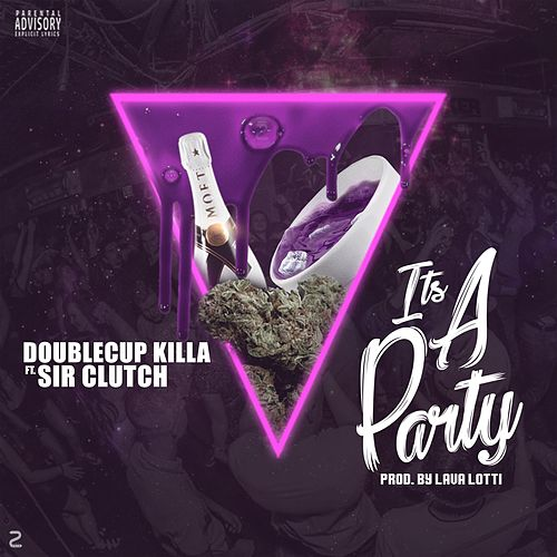 It's a Party by DoubleCup Killa