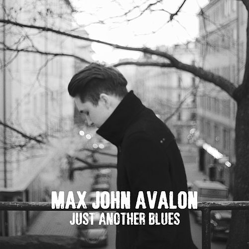 Just Another Blues de Max John Avalon