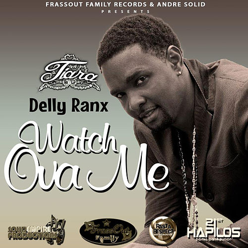 Watch Ova Me - Single by Delly Ranx
