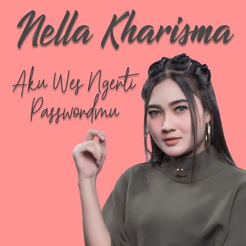 Aku Wes Ngerti Passwordmu by Nella Kharisma