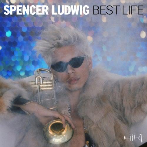 Best Life de Spencer Ludwig