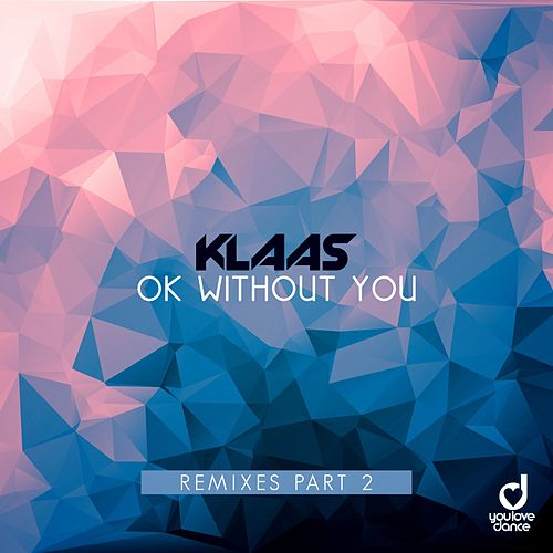 Ok Without You (Remixes, Pt. 2) von Klaas