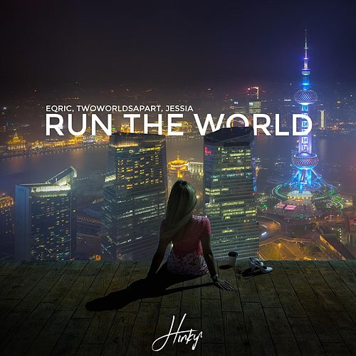 Run the World (feat. JESSIA) by Eqric