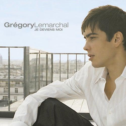 Je deviens moi de Grégory Lemarchal