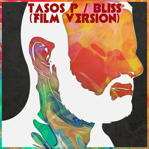 Bliss (Film Version) by Tasos P.