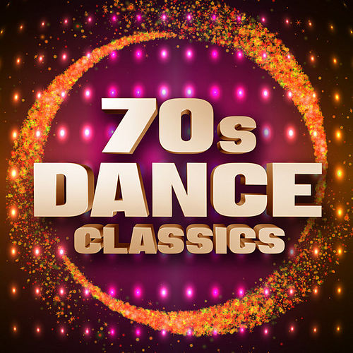 70s Dance Classics by Various Artists
