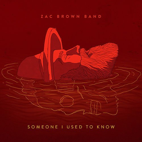 Someone I Used to Know de Zac Brown Band