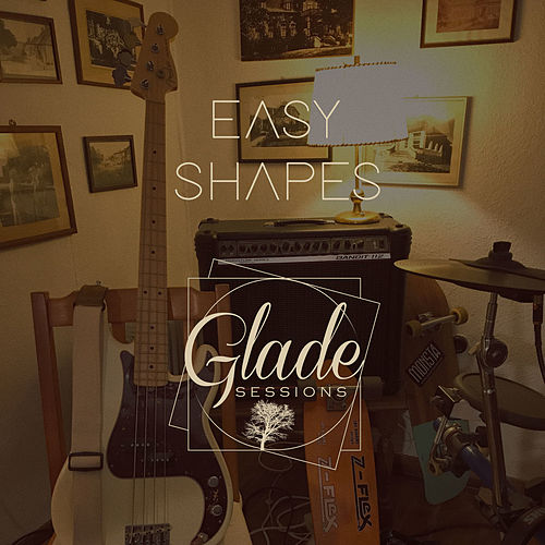 Easy Shapes - Live at Glade Sessions by Easy Shapes