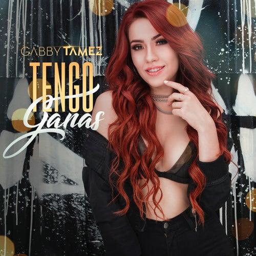 Tengo Ganas von Gabby Tamez