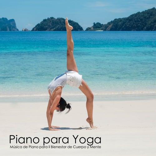 Piano para Yoga - Música de Piano para il Bienestar de Cuerpo y Mente de Música Relajante Para Leer
