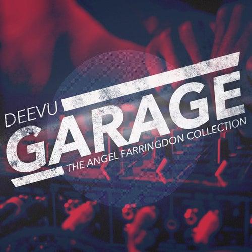 DeeVu Garage (The Angel Farringdon Collection) (Remixes) by Various Artists