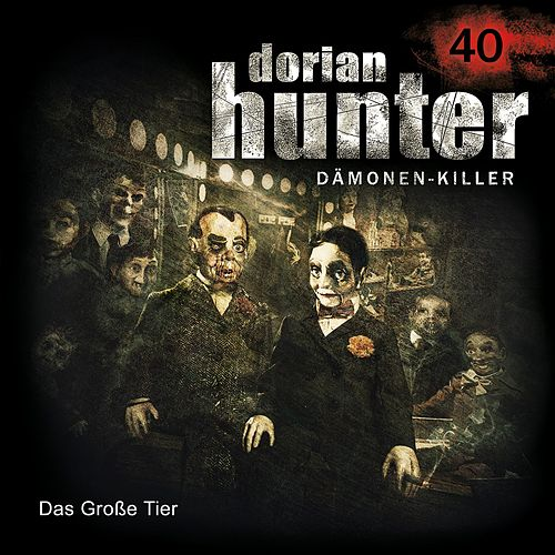 40: Das Große Tier von Dorian Hunter