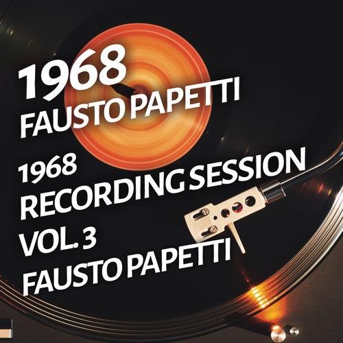 Fausto Papetti - 1968 Recording Session, Vol. 3 de Fausto Papetti