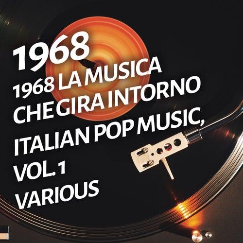 1968 La musica che gira intorno - Italian pop music, Vol. 1 di Various Artists