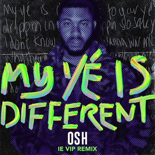 My Yé Is Different (IE VIP Remix) by Osh