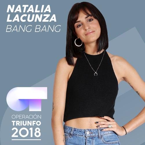 Bang Bang (Operación Triunfo 2018) by Natalia Lacunza