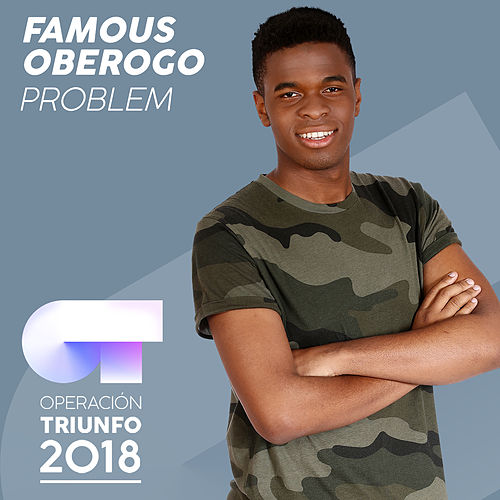 Problem (Operación Triunfo 2018) by Famous Oberogo