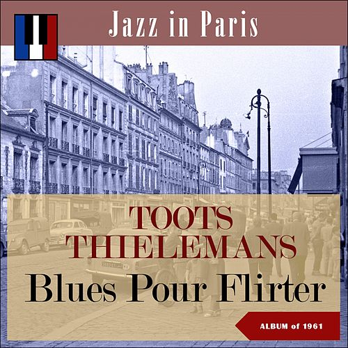 Blues Pour Flirter (Jazz in Paris - Album of 1961) de Toots Thielemans