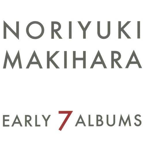 Early 7 Albums von Noriyuki Makihara