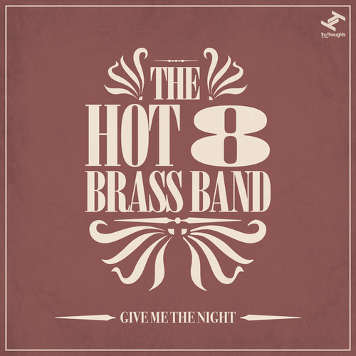 Give Me the Night van Hot 8 Brass Band