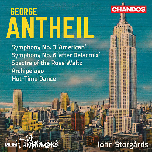 Antheil: Symphonies Nos. 3 & 6 and Other Works by BBC Philharmonic Orchestra