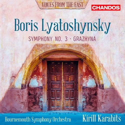 Lyatoshynsky: Symphony No. 3 & Grazhyna by Bournemouth Symphony Orchestra