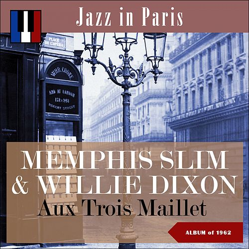 Aux Trois Maillet (Jazz in Paris - Album of 1962) de Memphis Slim