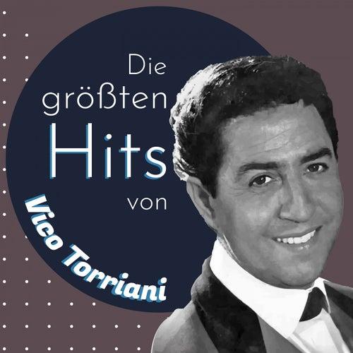 Die größten Hits von Vico Torriani de Vico Torriani