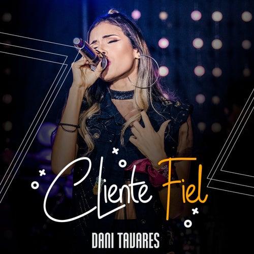 Cliente Fiel (Ao Vivo) de Dani Tavares