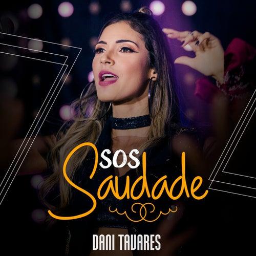 SOS Saudade (Ao Vivo) de Dani Tavares