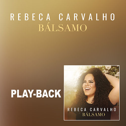 Bálsamo (Playback) de Rebeca Carvalho