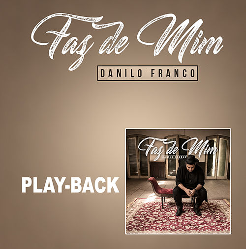 Faz de Mim (Playback) de Danilo Franco