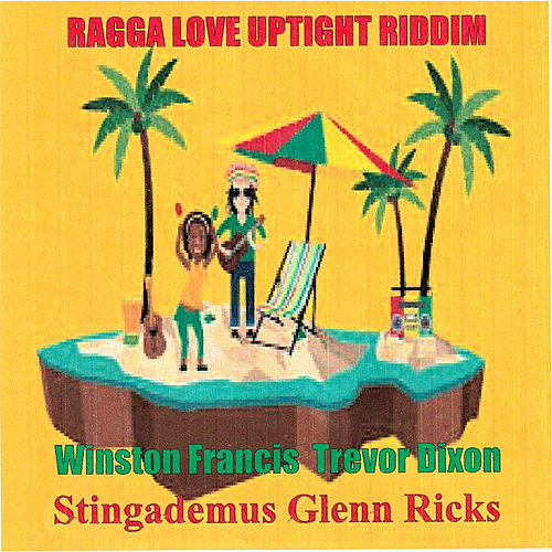 Ragga Love Uptight Riddim by Various Artists