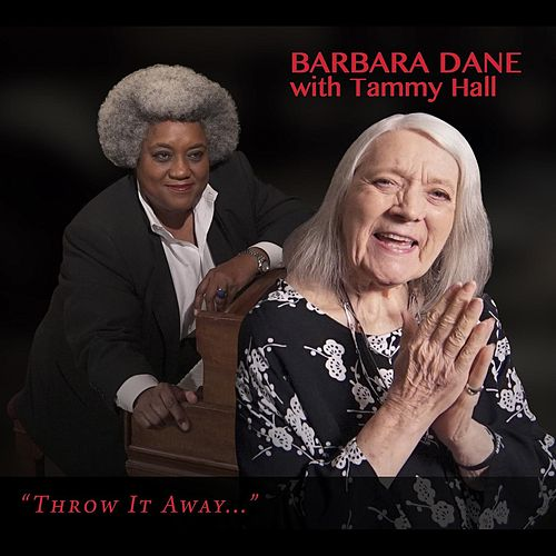 Throw It Away... (feat. Tammy Hall) de Barbara Dane