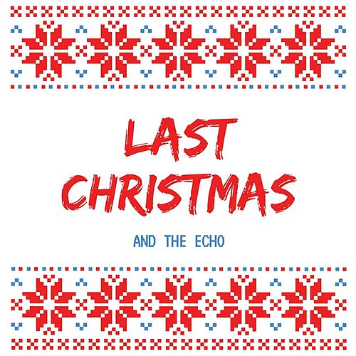 Last Christmas by And the Echo