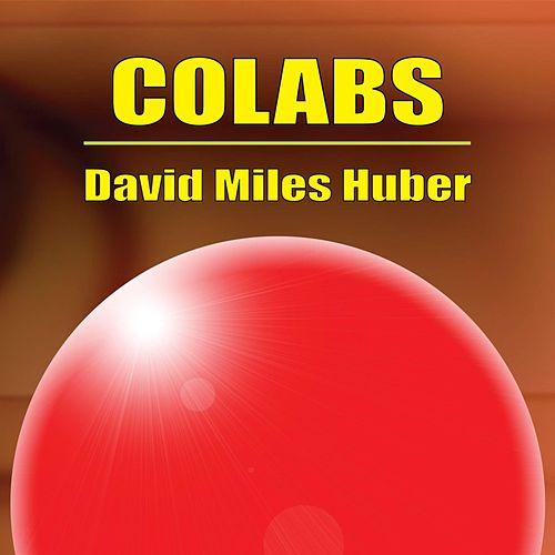 Colabs by David Miles Huber