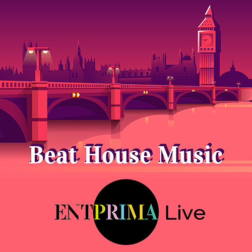 Beat House Music von Entprima Live
