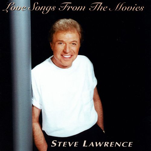 Love Songs From The Movies de Steve Lawrence