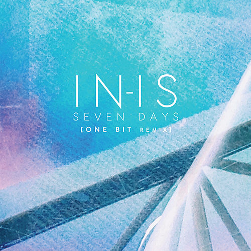 Seven Days (One Bit Remix) by Inis