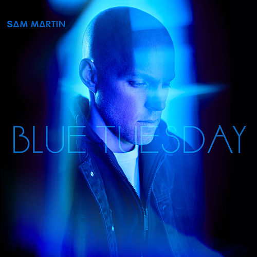 Blue Tuesday by Sam Martin