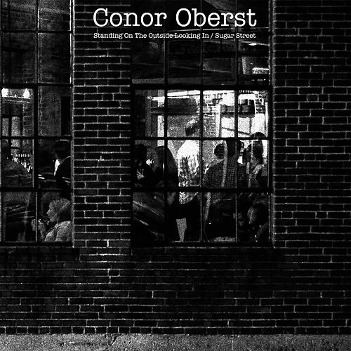 Standing On the Outside Looking In / Sugar Street de Conor Oberst