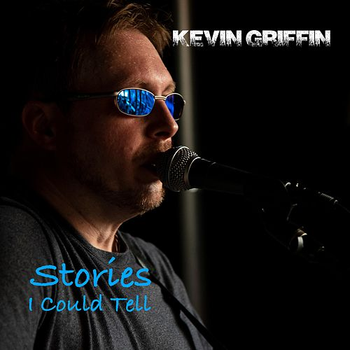 Stories I Could Tell von Kevin Griffin