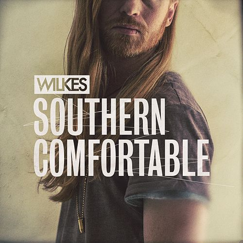 Southern Comfortable by Wilkes