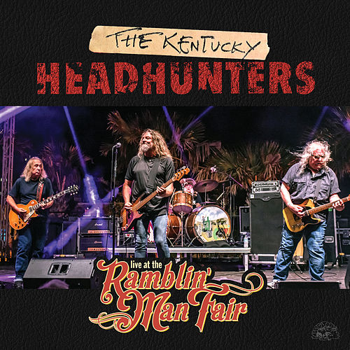 Live At The Ramblin' Man Fair by Kentucky Headhunters
