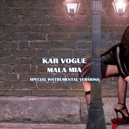 Mala Mia (Special Instrumental Versions [Tribute To Maluma]) by Kar Vogue