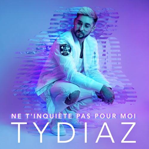 Ne t'inquiète pas pour moi de Tydiaz